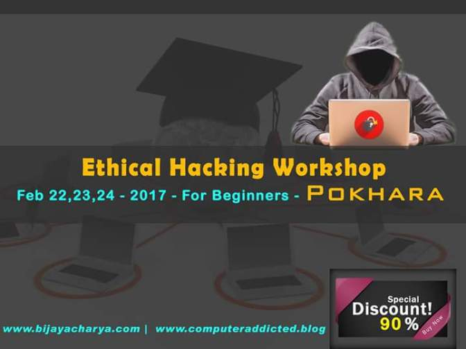 Ethical Hacking Workshop / Feb 22,23,24 – 2017 Pokhara