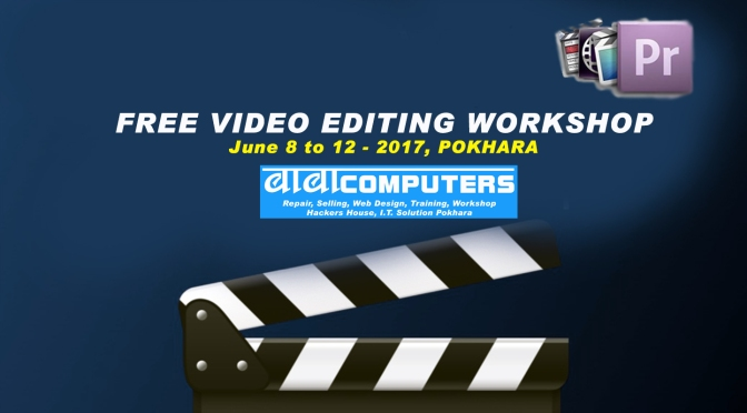 Free Video Editing Workshop, Baba Computers Pokhara / June 2017 Session – JOIN NOW !